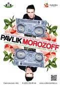 R'n'b pre-party w/ PAVLIK MOROZOFF