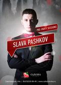 Pre-party sessions w SLAVA PASHKOV