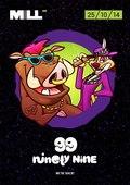 NINETY NINE NIGHTS (99!)